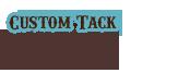 Custom Tack